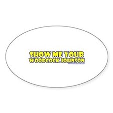 Show Me Your Woodcock Johnson Oval Decal