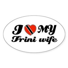I love my Trini Wife Oval Decal