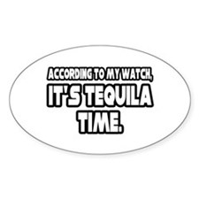 """It's Tequila Time"" Oval Decal"