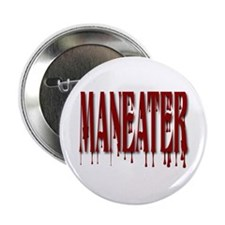 "Maneater 2.25"" Button"