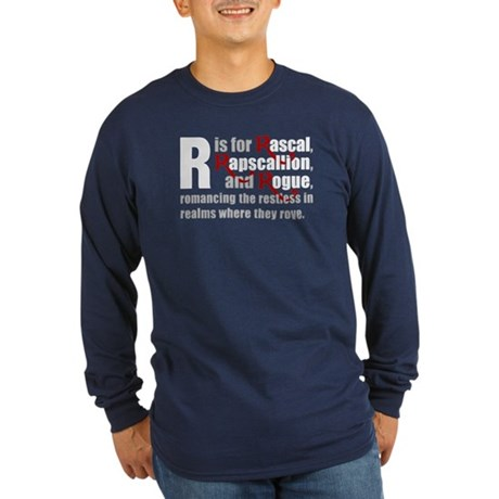 R is for Rascal Long Sleeve Dark T-Shirt