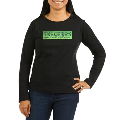 Teachers Make a Difference Women's Long Sleeve Dar
