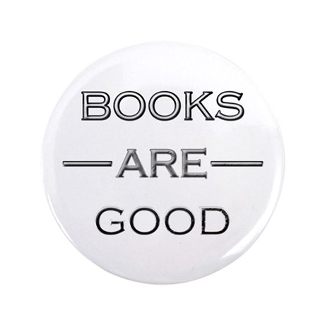 "Books Are Good 3.5"" Button"