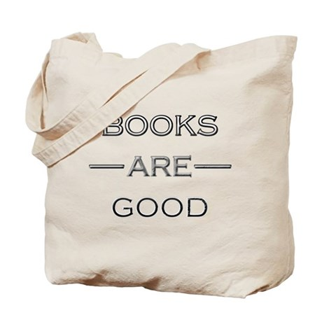 Books Are Good Tote Bag
