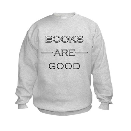 Books Are Good Kids Sweatshirt