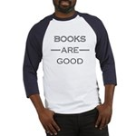 Books Are Good Baseball Jersey