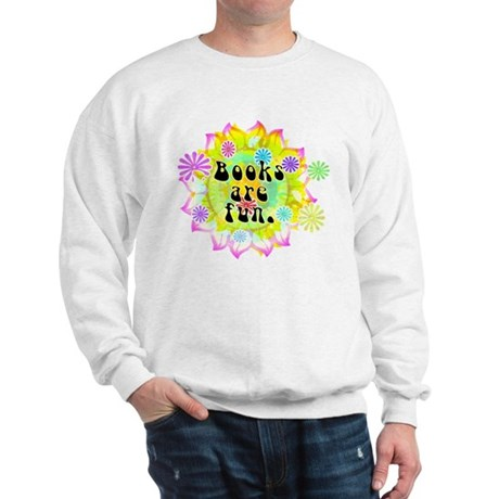 Books Are Fun Sweatshirt