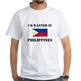 I'm Wanted In Philippines Shirt