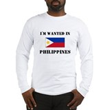 I'm Wanted In Philippines Long Sleeve T-Shirt