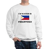 I'm Wanted In Philippines Sweatshirt
