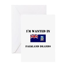 I'm Wanted In Falkland Islands Greeting Card