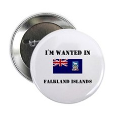 "I'm Wanted In Falkland Islands 2.25"" Button"