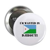 "I'm Wanted In Djibouti 2.25"" Button (10 pack)"