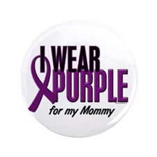 "I Wear Purple For My Mommy 10 3.5"" Button"