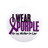 "I Wear Purple For My Mother-In-Law 10 3.5"" Button"