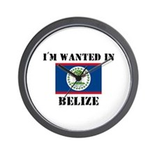 I'm Wanted In Belize Wall Clock
