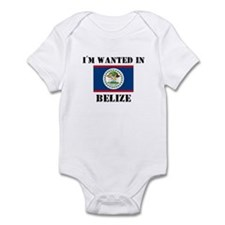 I'm Wanted In Belize Infant Bodysuit