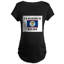 I'm Wanted In Belize T-Shirt