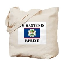 I'm Wanted In Belize Tote Bag