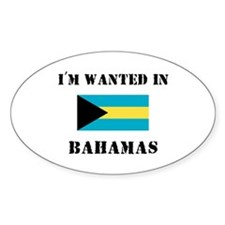 I'm Wanted In Bahamas Oval Decal