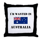 I'm Wanted In Australia Throw Pillow