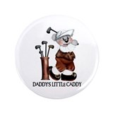 DADDY'S LITTLE CADDY 3.5&quot; Button (100 pack)