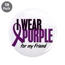 "I Wear Purple For My Friend 10 3.5"" Button (10 pac"