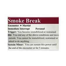 Smoke Break Rectangle Magnet
