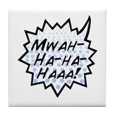 'Evil Laugh' Tile Coaster
