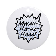 'Evil Laugh' Ornament (Round)