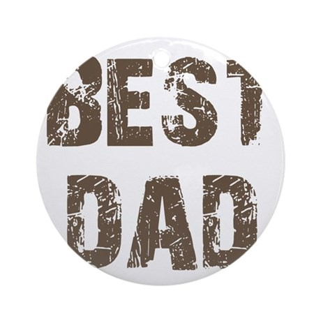 Best Dad Father's Day Brown Ornament (Round)