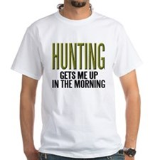 HUNTING...Gets Me Up ~ Shirt