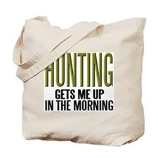 HUNTING...Gets Me Up ~ Tote Bag