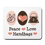 Peace Love Handbags Purse Mousepad