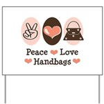 Peace Love Handbags Purse Yard Sign