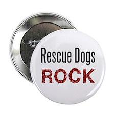 "Rescue Dogs Rock 2.25"" Button"