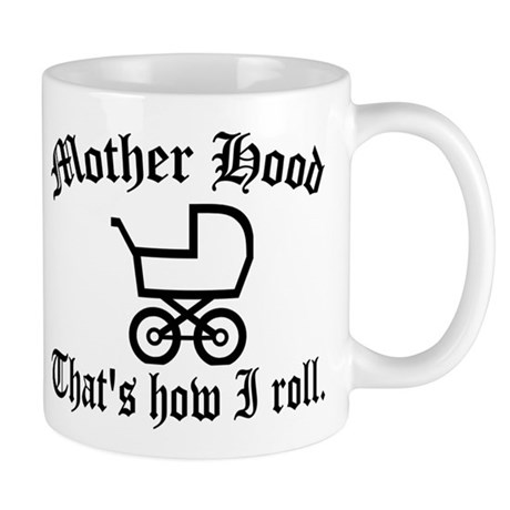 Mother Hood: That's How I Roll Mug