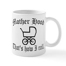 Mother Hood: That's How I Roll Small Mug