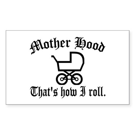 Mother Hood: That's How I Roll Rectangle Sticker