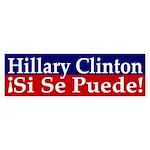 Hillary Clinton: Si Se Puede car sticker