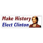 Make History. Elect Clinton. Bumpersticker