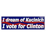 Dream Kucinich Vote Clinton bumper sticker
