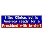 Clinton With Brains bumper sticker