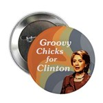Groovy Chicks for Clinton Button