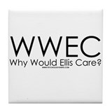 Why Would Ellis Care? Tile Coaster