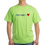 Marriage = Love Green T-Shirt