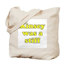 Kinsey Was A Stiff Tote Bag