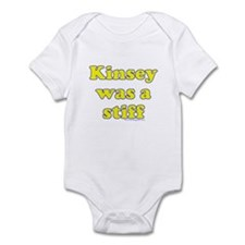 Kinsey Was A Stiff Infant Bodysuit