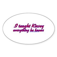 I Taught Kinsey Oval Decal