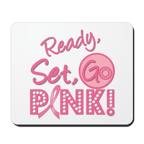 Ready, Set, GO PINK Mousepad